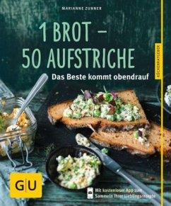 1 Brot - 50 Aufstriche (Mängelexemplar) - Zunner, Marianne