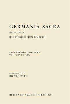 Die Bamberger Bischöfe von 1693 bis 1802. Das exemte Bistum Bamberg 4 (eBook, ePUB)
