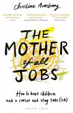 The Mother of All Jobs (eBook, ePUB)