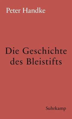 Die Geschichte des Bleistifts (eBook, ePUB) - Handke, Peter