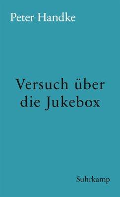 Versuch über die Jukebox (eBook, ePUB) - Handke, Peter