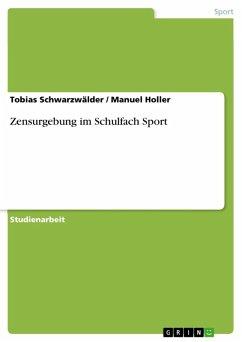 Zensurgebung im Schulfach Sport (eBook, ePUB)