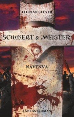 Schwert & Meister 4: Navenva - Clever, Florian