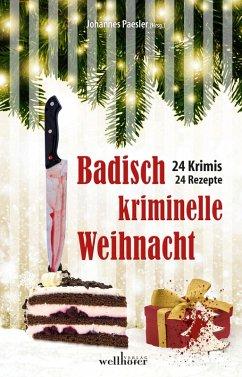 Badisch kriminelle Weihnacht: 24 Krimis und Rezepte (eBook, ePUB)