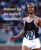 Nennen Sie ihn einfach Waldemar!