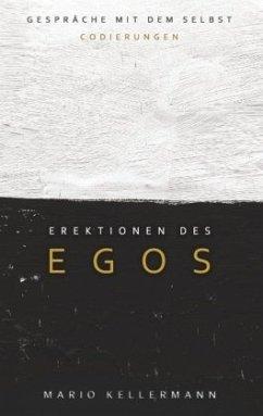 Erektionen des Egos - Kellermann, Mario