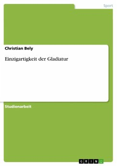 Einzigartigkeit der Gladiatur (eBook, ePUB)