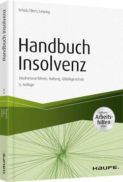Handbuch Insolvenz - mit Arbeitshilfen online - Schulz, Dirk;Bert, Ulrich;Lessing, Holger