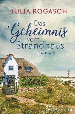 Das Geheimnis vom Strandhaus - Rogasch, Julia