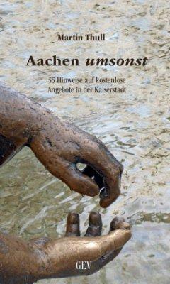 Aachen umsonst - Thull, Martin