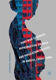 Post-War Eugenics, Reproductive Choices and Population Policies in Greece, 1950s-1980s