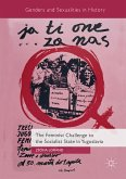The Feminist Challenge to the Socialist State in Yugoslavia (eBook, PDF)