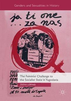 The Feminist Challenge to the Socialist State in Yugoslavia (eBook, PDF) - Lóránd, Zsófia