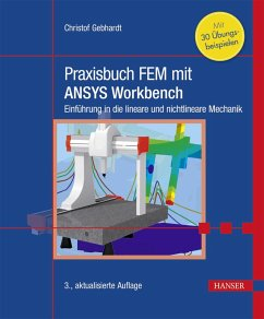 Praxisbuch FEM mit ANSYS Workbench (eBook, PDF) - Gebhardt, Christof