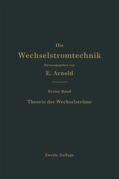 Theorie der Wechselströme (eBook, PDF) - Arnold, Engelbert; La Cour, Jens Lassen