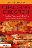 Changing Direction: A Practical Approach to Directing Actors in Film and Theatre (eBook, ePUB)