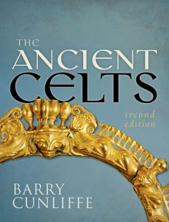 The Ancient Celts, Second Edition (eBook, PDF) - Cunliffe, Barry