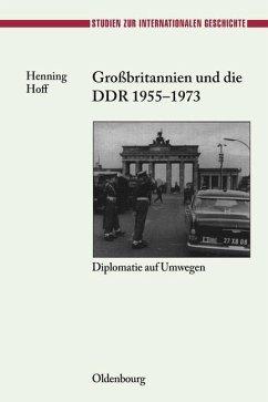 Großbritannien und die DDR 1955-1973 (eBook, PDF) - Hoff, Henning