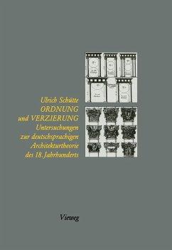 Ordnung und Verzierung / Untersuchungen zur deutschsprachigen Architekturtheorie des 18. Jahrhunderts
