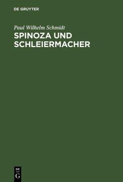 Spinoza und Schleiermacher (eBook, PDF) - Schmidt, Paul Wilhelm