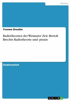 Frühe Radiotheorien der Weimarer Zeit: Bertolt Brechts Radiotheorie und -praxis (eBook, ePUB)