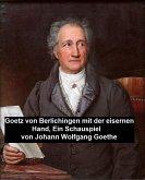 Goetz von Berlichingen mit der eisernen Hand, ein Schauspielf (eBook, ePUB)