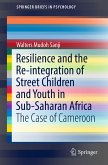 Resilience and the Re-integration of Street Children and Youth in Sub-Saharan Africa (eBook, PDF)