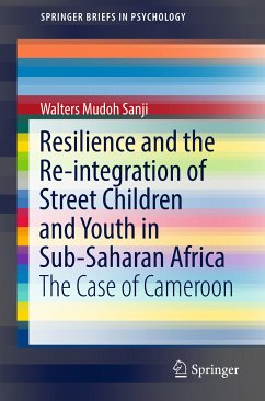 Resilience and the Re-integration of Street Children and Youth in Sub-Saharan Africa (eBook, PDF) - Sanji, Walters Mudoh
