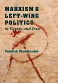 Marxism and Left-Wing Politics in Europe and Iran (eBook, PDF)