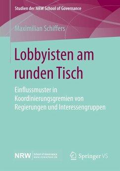 Lobbyisten am runden Tisch - Schiffers, Maximilian