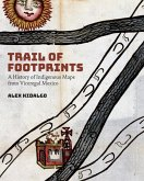 Trail of Footprints: A History of Indigenous Maps from Viceregal Mexico
