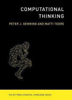 Computational Thinking - Denning, Peter J.;Tedre, Matti