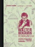 Walter Benjamin Reimagined