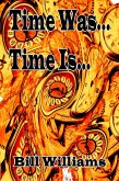 Time Is... Time Was... (eBook, ePUB)