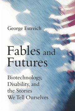 Fables and Futures - Estreich, George