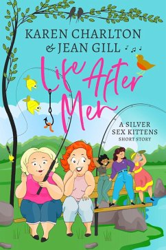 Life After Men (The Silver Sex Kittens, #1) (eBook, ePUB)