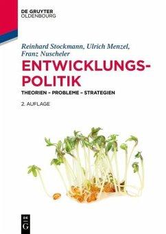 Entwicklungspolitik (eBook, PDF) - Stockmann, Reinhard; Menzel, Ulrich; Nuscheler, Franz