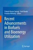 Recent Advancements in Biofuels and Bioenergy Utilization (eBook, PDF)