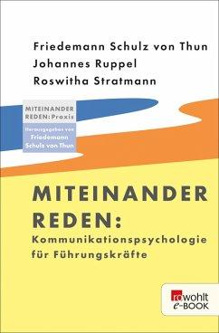 Miteinander reden: Kommunikationspsychologie für Führungskräfte (eBook, ePUB) - Ruppel, Johannes; Schulz Von Thun, Friedemann; Stratmann, Roswitha