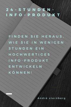 24-Stunden-Info-Produkt (eBook, ePUB) - Sternberg, Andre