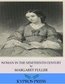 Woman in the Nineteenth Century (eBook, ePUB)