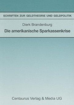 Die amerikanische Sparkassenkrise (eBook, PDF) - Brandenburg, Dierk