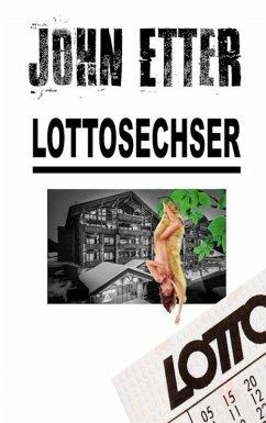 JOHN ETTER - Lottosechser (eBook, ePUB) - Etter, John