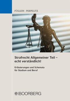Strafrecht Allgemeiner Teil - echt verständlich! (eBook, PDF) - Füglein, Frank; Perpelitz, Sabrina