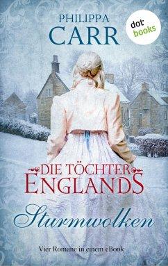 Die Töchter Englands: Sturmwolken - Erster Sammelband (eBook, ePUB)