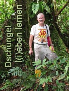 Dschungel l(i)eben lernen (eBook, ePUB) - Wagenknecht, Johannes