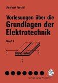 Vorlesungen uber die Grundlagen der Elektrotechnik (eBook, PDF)