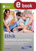 Ethik fachfremd unterrichten 3. + 4. Klasse (eBook, PDF)