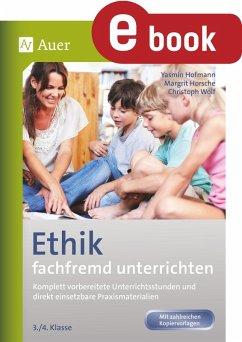 Ethik fachfremd unterrichten 3. + 4. Klasse (eBook, PDF) - Horsche, Margrit; Wolf, Christoph; Hofmann, Yasmin