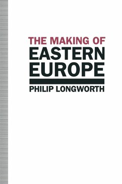 The Making of Eastern Europe (eBook, PDF) - Longworth, Philip